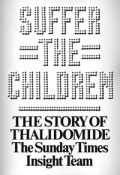 book cover: Suffer the children, the story of thalidomide